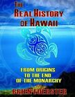The Real History Hawaii Origins End Monarchy by Foerster Brien -paperback