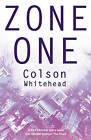 Zone One by Colson Whitehead (Paperback, 2012)