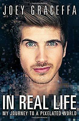 In Real Life: My Journey to a Pixelated World, Joey Graceffa, Used; Good Book