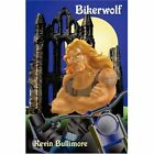 Bikerwolf 9781425955137 by Kevin Bullimore Book
