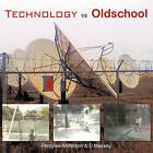 Technology Vs Old School by D Massey, Percylee Anderson (Paperback / softback, 2010)
