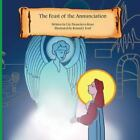 The Feast of The Annunciation by Lily Rowe (2012, Picture Book)