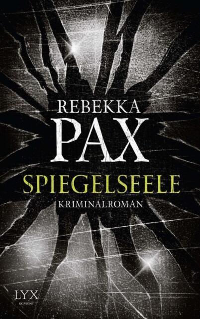 Spiegelseele von Rebekka Pax (2016, Taschenbuch), UNGELESEN