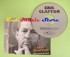 CD singolo ERIC CLAPTON BELIEVE IN LIFE GERMANY 2001 PROMO no vhs lp mc(S18*)