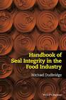 Handbook of Seal Integrity in the Food Industry by Michael Dudbridge (Paperback, 2016)