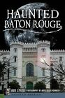 Haunted Baton Rouge by Bud Steed (Paperback / softback, 2013)