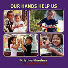 Our Hands Help Us by Kristina Mundera (Paperback / softback, 2011)