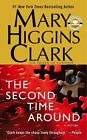 The Second Time Around a Novel by Clark Mary Higgins 0743412621