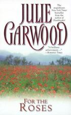 For the Roses by Garwood, Julie