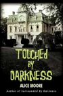Touched by Darkness 9781450290968 by Alice Moore Paperback