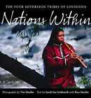 Nations within: The Four Sovereign Tribes of Louisiana by Sarah Sue Goldsmith, Risa Mueller (Hardback, 2003)
