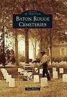 Baton Rouge Cemeteries by Faye Phillips (Paperback / softback, 2012)