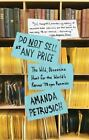 Do Not Sell at Any Price : The Wild, Obsessive Hunt for the World's Rarest 78rpm Records by Amanda Petrusich (2015, Paperback)