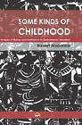 Some Kinds of Childhood: Images of History and Resistance in Zimbabwean Literature by Robert Muponde (Paperback, 2015)