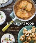 Simple Thai Food: Classic Recipes from the Thai Home Kitchen by Leela Punyaratabandhu (Hardback, 2014)