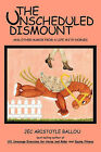The Unscheduled Dismount: And Other Humor from a Life with Horses by Jec Aristotle Ballou (Paperback, 2010)