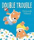 Double Trouble by Deborah Niland (Paperback, 2011)