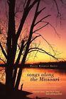 Songs Along the Missouri by Harry Benoist Davis (Paperback / softback, 2011)