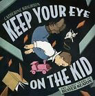 Keep Your Eye on the Kid : The Early Years of Buster Keaton by Catherine Brighton (2008, Hardcover)