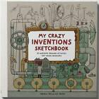My Crazy Inventions Sketchbook: 50 Awesome Drawing Activities for Young Inventors by Lisa Regan, Andrew Rae (Paperback, 2015)