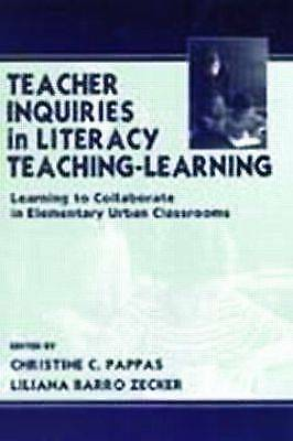 Teacher Inquiries in Literacy Teaching-Learning : Learning to Collaborate in Ele