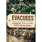 Evacuees: Children's Lives on the World War 2 Home Front by Gillian Mawson (Hardback, 2014)