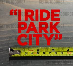 Park City Sticker Decal Mountain DIE CUT Ski Resort I Ride Utah XO