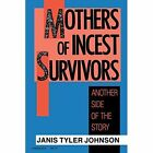 Mothers of Incest Survivors: Another Side of the Story by Janis Tyler Johnson (Paperback, 1992)
