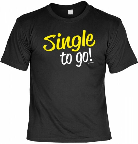 T-shirt-single to go-gracioso proverbios camisa regalo singles humor