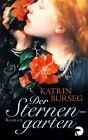 Der Sternengarten von Katrin Burseg (2013, Taschenbuch)