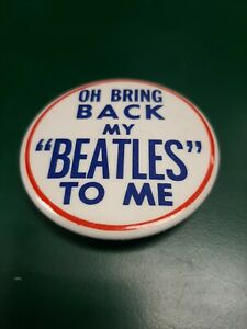 034-Oh-Bring-Back-My-Beatles-To-Me-034-Button-Pin-2-1-8-034-Beatles-Memorabilia