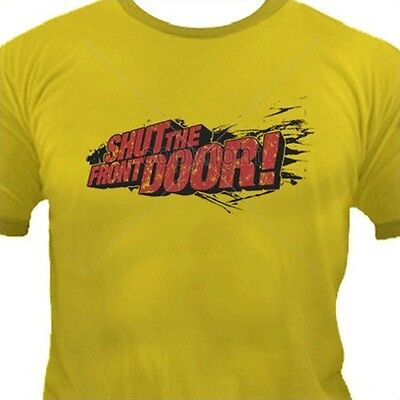 Size Shut the Front Door T Shirt You Choose Style Color Up to 4XL 10327