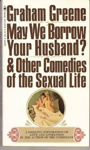 May We Borrow Your Husband? and Other Comedies of the s**ual Li .9780140030303