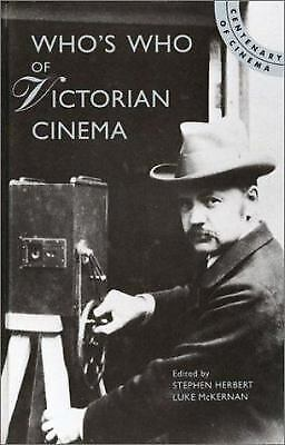Who's Who of Victorian Cinema : A Worldwide Survey by Herbert, Stephen-ExLibrary