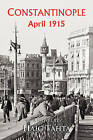 Costantinople - April 1915 by Haig Tahta (Paperback, 2009)