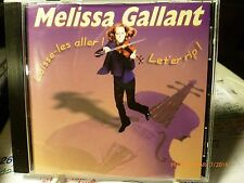 Melissa Gallant/Laisse-les Aller! Let'er Rip! /CD