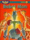 Robot Man (We Read Phonics Level 4 (Hardcover)) by Paul Orshoski (Hardback, 2010)