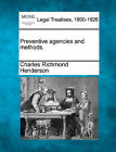 Preventive Agencies and Methods. by Charles Richmond Henderson (Paperback / softback, 2010)