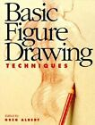Basic Figure Drawing Techniques by F&W Publications Inc (Paperback, 1994)