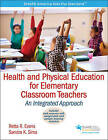 Health and Physical Education for Elementary Classroom Teachers by Sandra K. Sims, Retta R. Evans (Paperback, 2016)