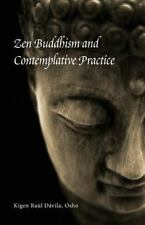 Zen Buddhism and Contemplative Practice by Kigen Raúl Dávila (2013, Paperback)