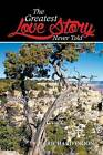 The Greatest Love Story Never Told by Richard Orion (Paperback / softback, 2015)