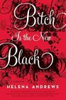 Bitch Is the New Black by Helena Andrews (Paperback / softback, 2011)