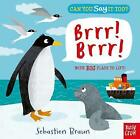 Can You Say it Too?: Brrr! Brrr! by Nosy Crow Ltd (Board book, 2016)