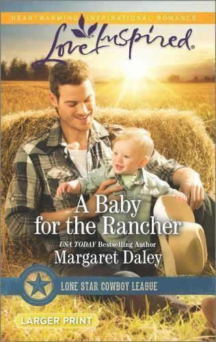 A Baby for the Rancher (Lone Star Cowboy League) by Daley, Margaret