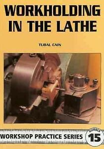 Workholding-in-the-Lathe-Paperback-by-Cain-Tubal-Brand-New-Free-shipping