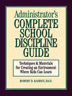 Administrator Complete School Discipline: Techniques and Materials for Creating an Environment Where Kids Can Learn by Robert D. Ramsey (Paperback, 1994)