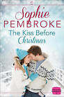 The Kiss Before Christmas: A Christmas Romance Novella by Sophie Pembroke (Paperback, 2014)