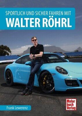 Sportlich Und Sicher Autofahren Mit Walter Röhrl Fahrtechnik Rallyesport Porsche Zur Verbesserung Der Durchblutung Sachbücher Auto & Verkehr