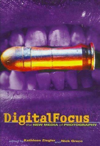 Digital Focus by Dimensional Illustrators Staff; Kathleen Ziegler; Nick Greco